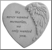 "Angel Winged Heart Memorial Stone - ""We Never Wanted . . . . ."""