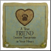 A True Friend Stone or Plaque