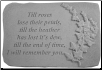 "Garden Remembrance Stone ""Til Roses Lose Their Petals . . . . ."""
