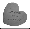 "Heartful Thoughts Memorial Stone - ""You Will Always . . . . ."""