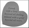 "Heartful Thoughts Memorial Stone - ""Loved With A Love. . . . ."""