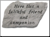 Garden Accent Rock - 'Here Lies a Faithful Friend and Companion'