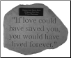 PERSONALIZED Garden Memorial Stone with Quote - 'If Love Could . . . . . . .'