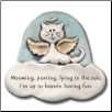 Cat in Heaven, Meowing and Purring, up in Heaven Ceramic Magnet for Cat Lover