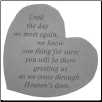 "Heartful Thoughts Memorial Stone - ""Until The Day We Meet Again. . . . ."""