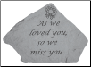 As We Loved You - Garden Memorial Stone by Kay Berry