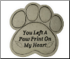 Pet Memorial Garden Stone - You Left A Pawprint On My Heart