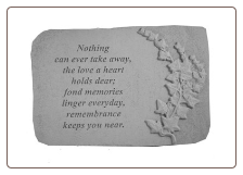 "Garden Remembrance Stone ""Nothing Can Ever Take Away . . . . ."""
