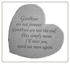 "Heartful Thoughts Memorial Stone - ""Goodbyes Are Not Forever . . . . ."""