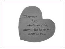 "Heartful Thoughts Memorial Stone - ""Wherever I Go . . . . ."""