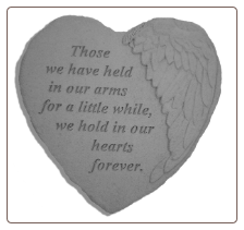 "Angel Winged Heart Memorial Stone - ""Those We Have Held In Our Arms . . . ."""
