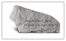 Garden Accent Rock - 'Dogs Leave Paw Prints on our Hearts'