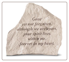 Garden Accent Rock with Poem - 'Gone Yet Not Forgotten  . . . .'